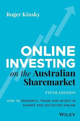 Online Investing on the Australian Sharemarket: How to Research, Trade and Invest in Shares and Securities Online book