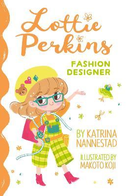 Fashion Designer (Lottie Perkins, #4) by Katrina Nannestad