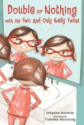 The Double or Nothing with the Two and Only Kelly Twins by Johanna Hurwitz