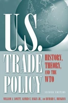 U.S. Trade Policy by William A. Lovett