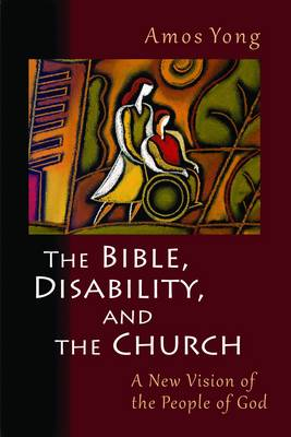 Bible, Disability, and the Church book