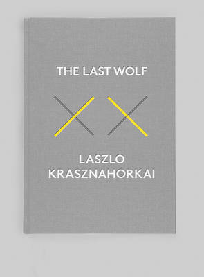 The Last Wolf & Herman by Laszlo Krasznahorkai
