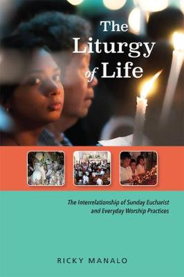 The Liturgy of Life by Ricky Manalo