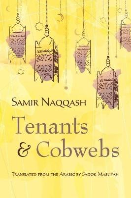 Tenants and Cobwebs by Samir Naqqash