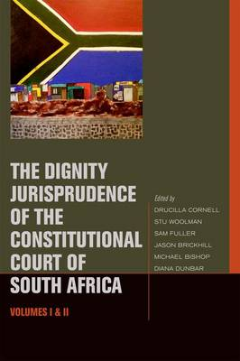 Dignity Jurisprudence of the Constitutional Court of South Africa by Sam Fuller