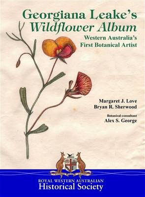 Georgiana Leake's Wildflower Album by Margaret J. Love