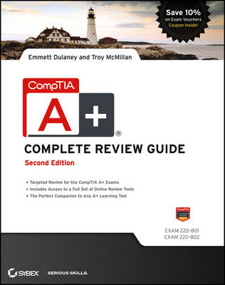 CompTIA A+ Complete Review Guide: Exams 220-801 and 220-802 by Emmett Dulaney