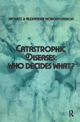 Catastrophic Diseases: Who Decides What? book