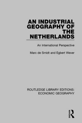 An Industrial Geography of the Netherlands by Egbert Wever
