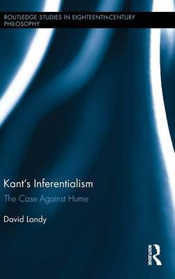 Kant's Inferentialism by David Landy