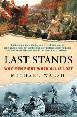 Last Stands: Why Men Fight When All Is Lost book