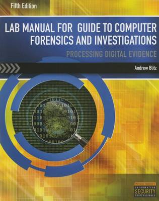 Lab Manual for Nelson/Phillips/Steuart's Guide to Computer Forensics and Investigations, 5th book