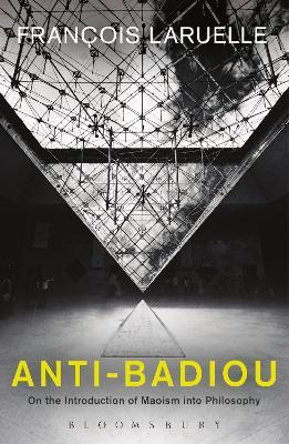 Anti-Badiou by Francois Laruelle