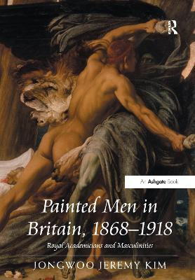 Painted Men in Britain, 1868-1918: Royal Academicians and Masculinities book