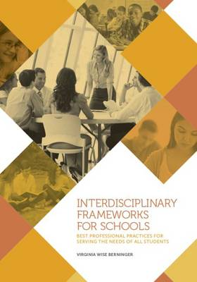 Interdisciplinary Frameworks for Schools by Virginia Wise Berninger