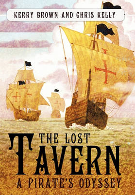 The Lost Tavern: A Pirate's Odyssey by Kerry Brown