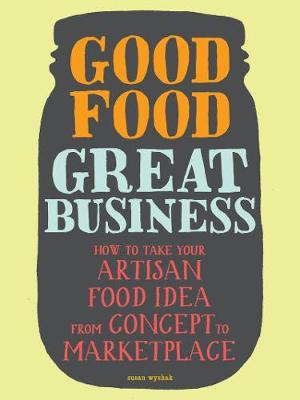 Good Food, Great Business by Susie Wyshak