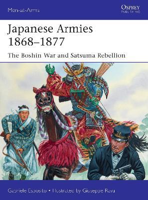 Japanese Armies 1868-1877: The Boshin War and Satsuma Rebellion by Gabriele Esposito