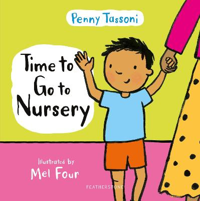 Time to Go to Nursery: Help your child settle into nursery and dispel any worries book