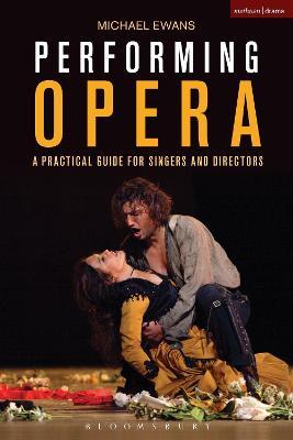 Performing Opera by Michael Ewans