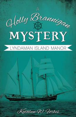 Lyndaman Island Manor by Kathleen W Forbes