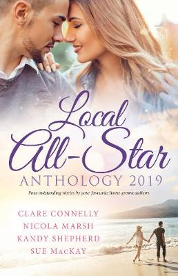 Local All-Star Anthology 2019/Bought for the Billionaire's Revenge/Princess Australia/Hired by the Brooding Billionaire/The Army Do by Clare Connelly