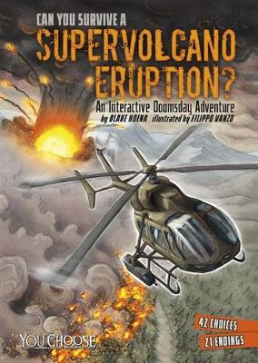 Can You Survive a Supervolcano Eruption?: An Interactive Doomsday Adventure by ,Blake Hoena