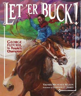Let 'er Buck!: George Fletcher, the People's Champion book