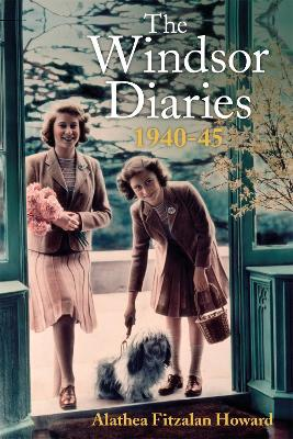 The Windsor Diaries: A childhood with the Princesses by Alathea Fitzalan Howard