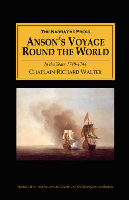 Anson's Voyage Round the World in the Years 1740-44 by Richard Walter