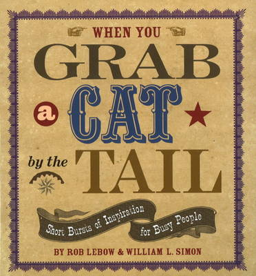 When You Grab a Cat by the Tail by Rob Lebow