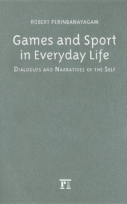 Games and Sport in Everyday Life by Robert S. Perinbanayagam