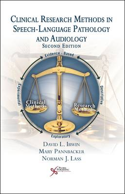 Clinical Research Methods in Speech-Language Pathology and Audiology by David Irwin