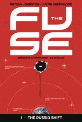 The Fuse Volume 1: The Russia Shift by Antony Johnston