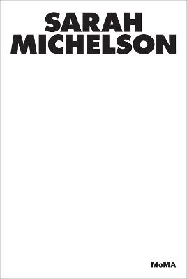MoMA Dance: Sarah Michelson book