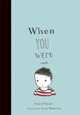 When You Were Small by Sara O'Leary