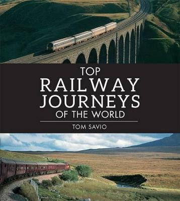 Top steam journeys of the world by Anthony Lambert