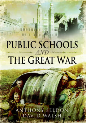 Public Schools and the Great War by Anthony Seldon