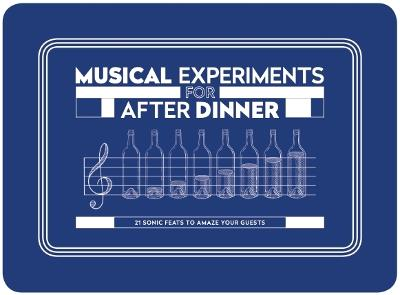 Musical Experiments for After Dinner by Tom Parkinson