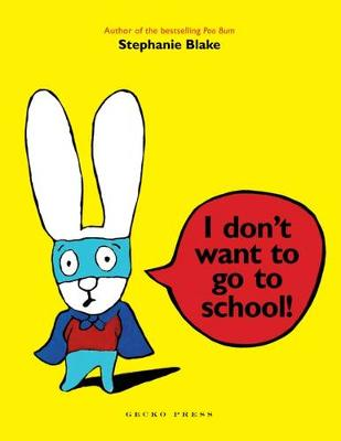 I Dont Want to Go to School book