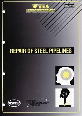 Repair of Steel Pipelines (2004) - Hard Copy by Paul Grace