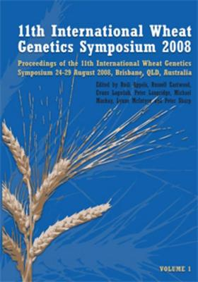 Proceedings of the 11th International Wheat Genetics Symposium Volume 1 by Professor Rudi Appels