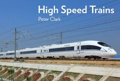 High Speed Trains by Peter Clark