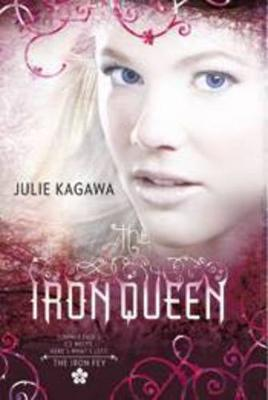 IRON QUEEN by Julie Kagawa