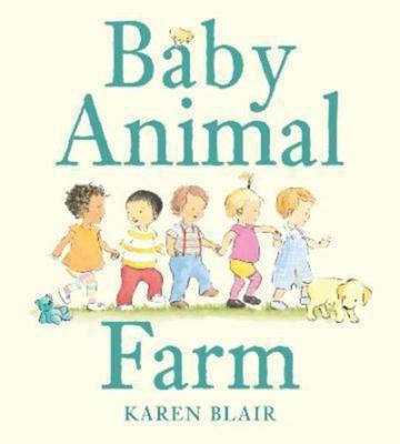 Baby Animal Farm by Karen Blair