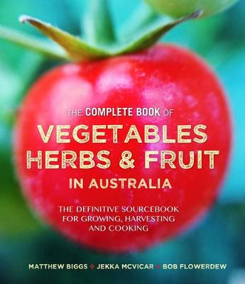 Complete Book of Vegetables, Herbs and Fruit in Australia book