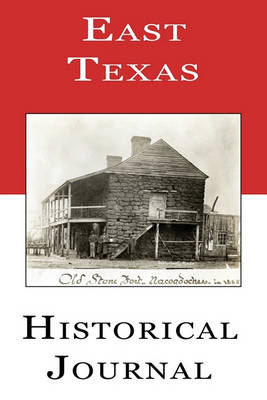 East Texas Historical Journal by Archie P. McDonald
