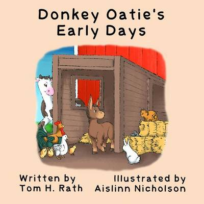 Donkey Oatie's Early Days by Tom H Rath