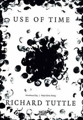 Richard Tuttle: Use of Time by Matthias Haldemann