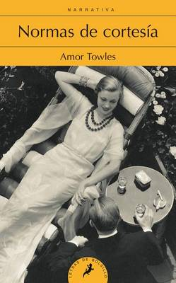 Normas de Cortesia by Amor Towles